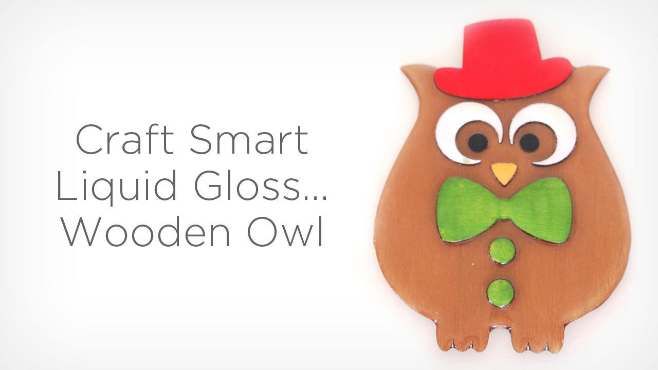 How to....Liquid Gloss Owl Creations